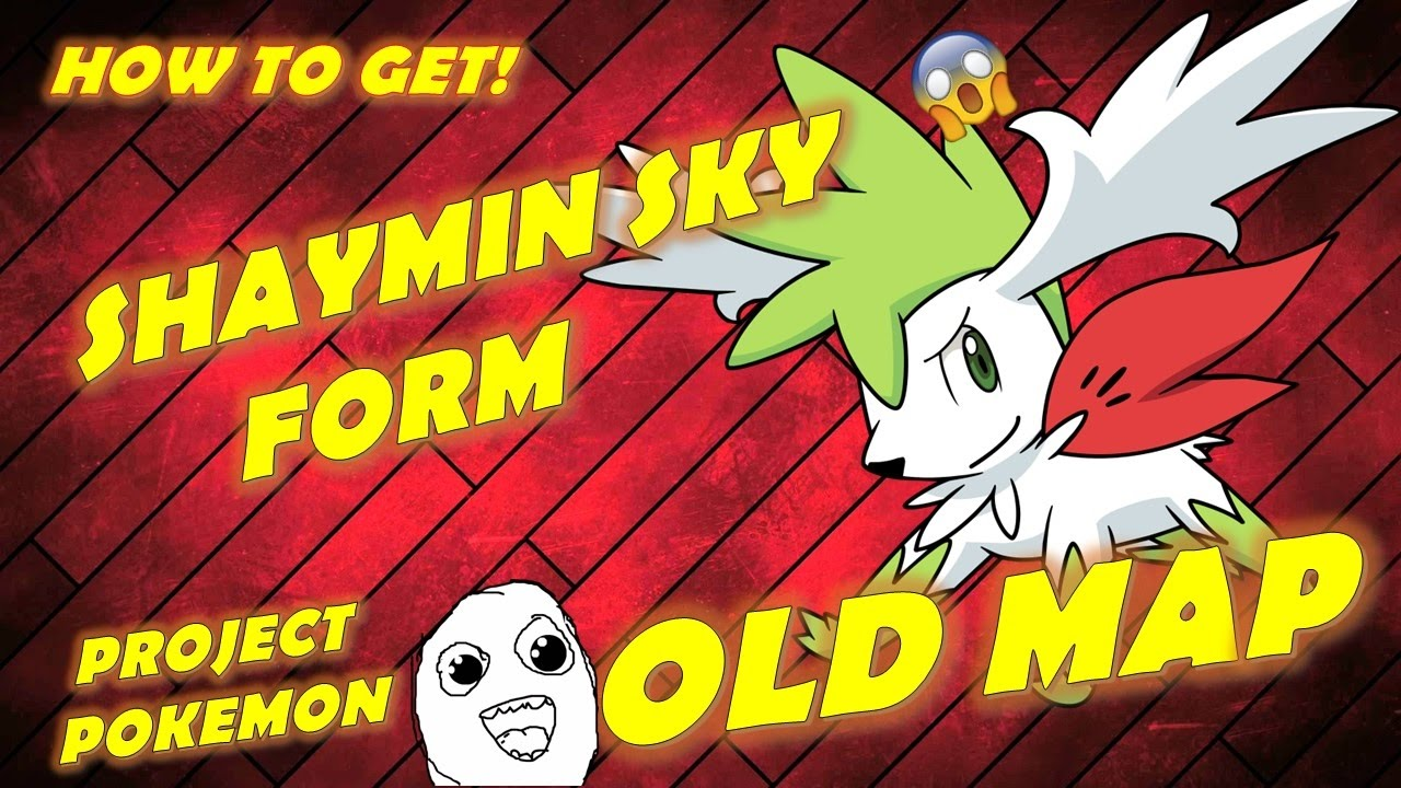 OLD-MAP] HOW TO GET SHAYMIN SKY FORM! PROJECT: POKEMON - YouTube