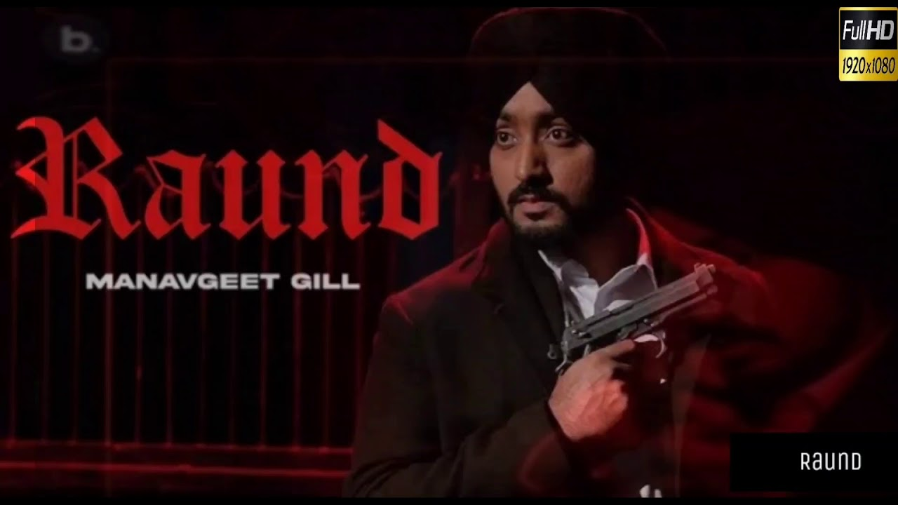 Download Raund: Manavgeet Gill (Official Video New Song) Raund new song Manavgeet Gill | New punjabi song