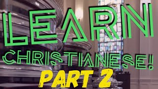 "Learn ""Christianese!"" - Part 2"