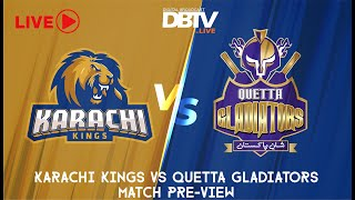 Karachi Kings vs Quetta Gladiators - HBL PSL - MATCH 01 PRE-VIEW