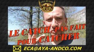 LE CATCH C'EST PAS FAIT POUR CATCHER - Motivation - catch france - catch news