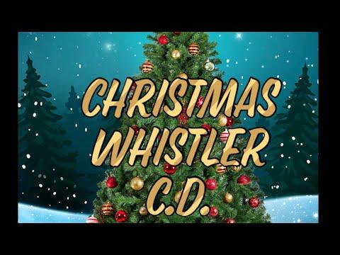 Christmas Whistler C.D.