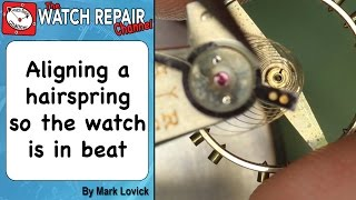 How To Align The Hairspring to set the watch in beat. Watch repair techniques