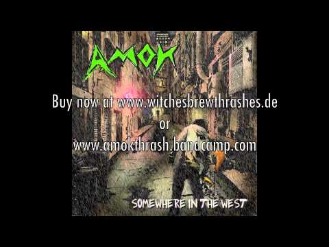 """AMOK """"Somewhere In The West"""""""