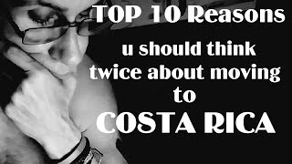 Ten Reasons NOT to Move to Costa Rica
