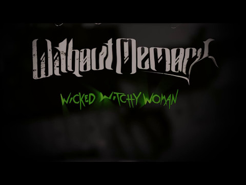 Without Memory - Wicked Witchy Woman Official Lyric Video
