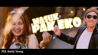 Download Mp3 Fdj Emily Young - Masuk Pak Eko   Lyrics Lagu