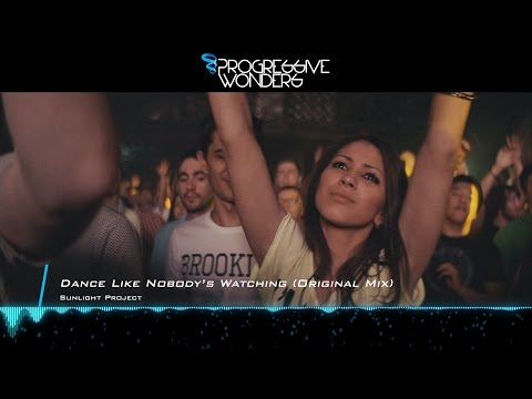 Sunlight Project - Dance Like Nobody's Watching (Original Mix) [Music Video] [Sunlight Tunes]