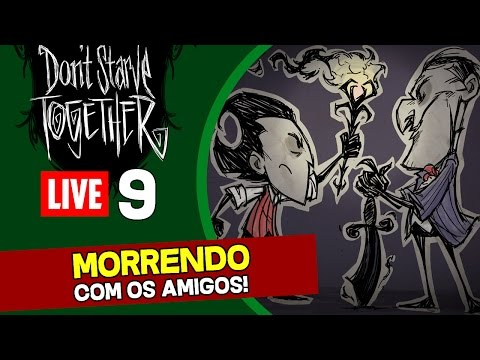 Don't Starve Together: A New Reign DLC LIVE #9 - Olha o Carnaval ae gente!