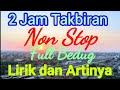 Takbiran idul fitri terbaru 2021 1442 H non stop full bedug full lirik terjemahan bahasa indonesia