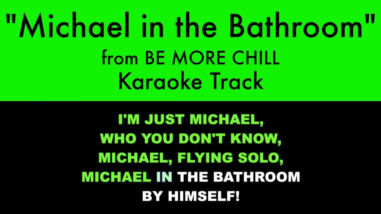 Michael In The Bathroom From Be More Chill Karaoke Track With Lyrics On Screen Youtube