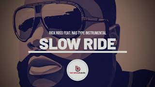 "(New) Rick Ross Feat. Nas Type Beat ""Slow Ride"" 
