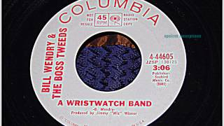 BILL WENDRY AND THE BOSS TWEEDS - A WRISTWATCH BAND