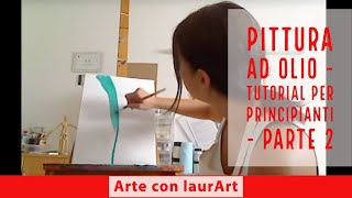 Repeat youtube video Come dipingere a olio - dimostrazione pratica - parte 2