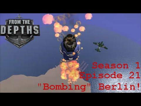 """Bombing"" Berlin! | From The Depths | Season 1 Episode 21"