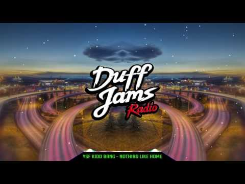 YSF Kidd Bang - Nothing Like Home (Duff Jams Exclusive)