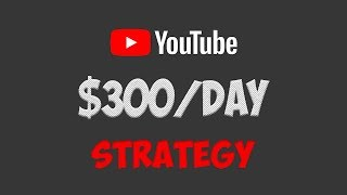 How To Earn $300/Day On YouTube Without Recording Any Videos In 2018