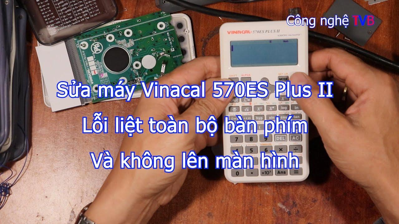 Sửa máy tính Vinacal 570ES plus II liệt toàn bộ bàn phím cực dễ dàng, ai cũng có thể làm được.