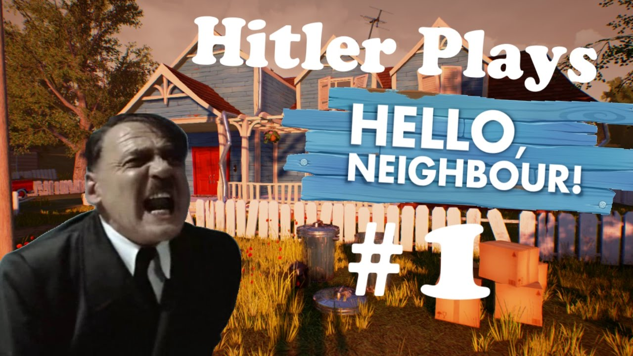Hitler Plays Hello Neighbor #1