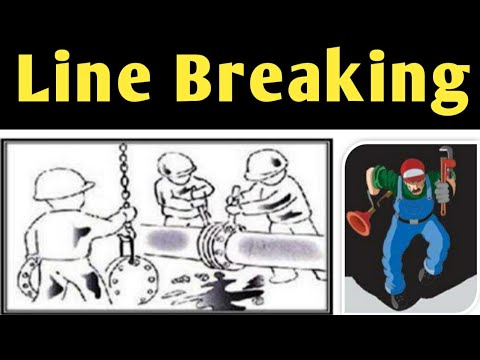 Line Breaking L Safety Procedure L Process System L First Line Break L Opening & Commissioning