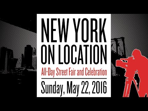 New York on Location All-Day Street Fair and Celebration
