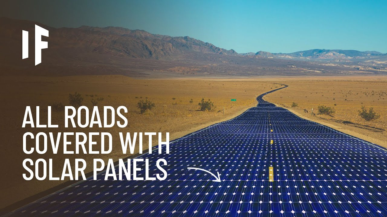 What If We Covered Our Roads with Solar Panels?