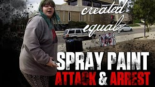 Feminist Spray Paints Signs And Assaults Pro-Lifers: Gets Arrested!