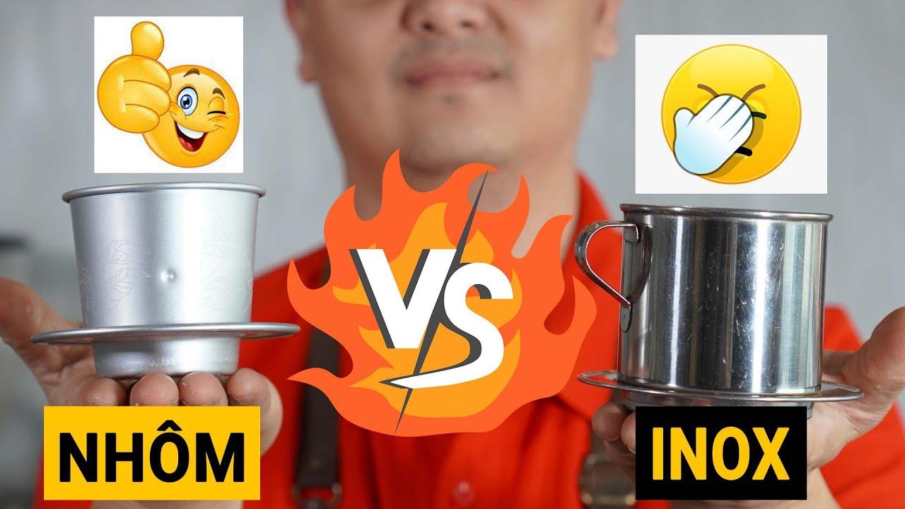 ĐẮNG LÒNG sau thí nghiệm Cà Phê Phin NHÔM vs INOX