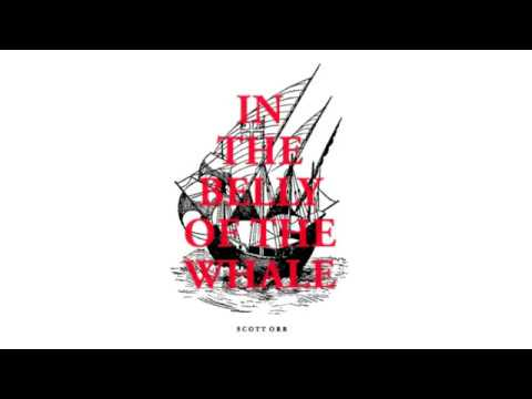 """Scott Orr - """"In The Belly Of The Whale"""" - Official Audio"""