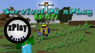 xPlay Survival: [Ep.37] Snack Med AnaSleX! - (Svenska) [SWE]