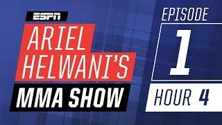 Lyoto Machida, Kayla Harrison, Josh Barnett [Episode 1/Hour 4] | Ariel Helwani's MMA Show | ESPN