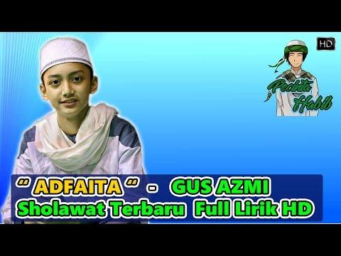 Sholawat Terbaru Bikin Baper - Adfaita Beserta Liriknya - Gus Azmi - Syubbanul Muslimin Full HD