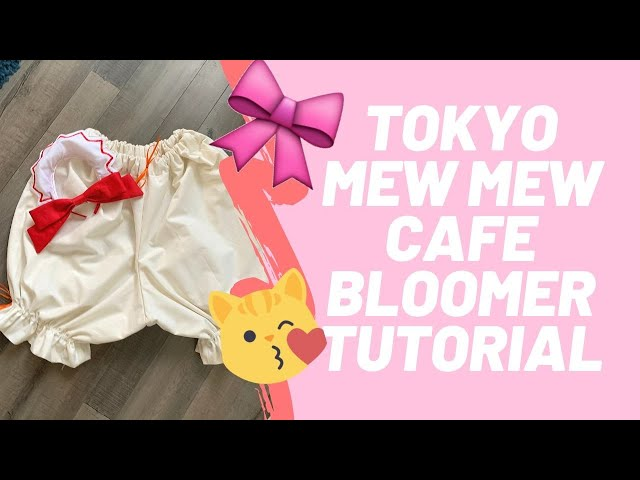 Cafe Mew Mew Bloomer Tutorial - Tokyo Mew Mew