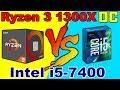 RYZEN 3 1300X OC (4GHz)  VS  Intel i5-7400 3.5GHz | DX11 AND DX12 | overclock | Comparison |