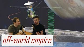 Upcoming Missions to Explore Europa - Off-World/Off-Topic Ep. 21 (pt. 1)