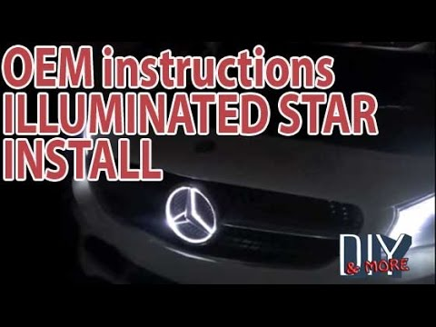 COMPLETE DIY MERCEDES BENZ CLA250 ILLUMINATED STAR GEN2 INSTALLATION per OEM instructions