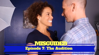 MISGUIDED: Episode 7 - The Audition