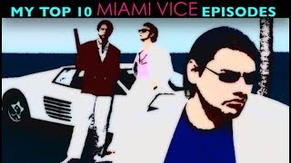 My Top 10 Favorite Miami Vice Episodes