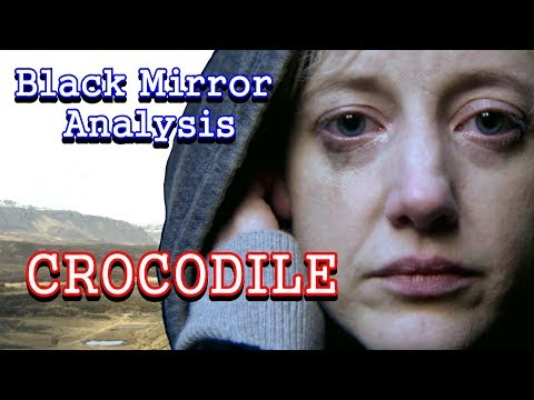 Black Mirror Analysis: Crocodile