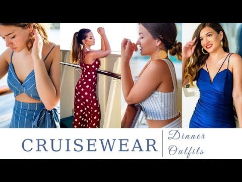 CRUISEWEAR | Dinner Outfit Ideas