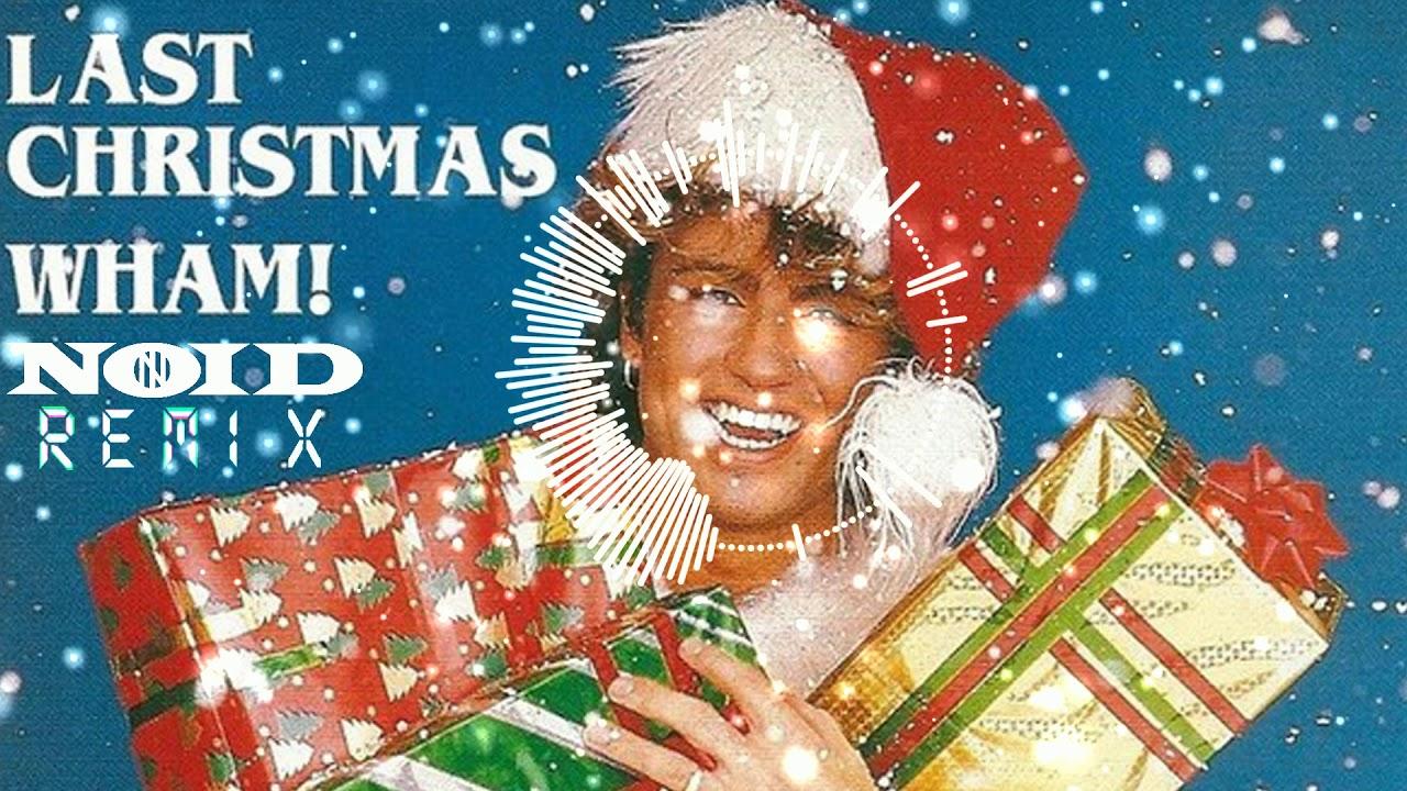 Wham - Last Christmas (Noid Remix) PROGRESSIVE - YouTube