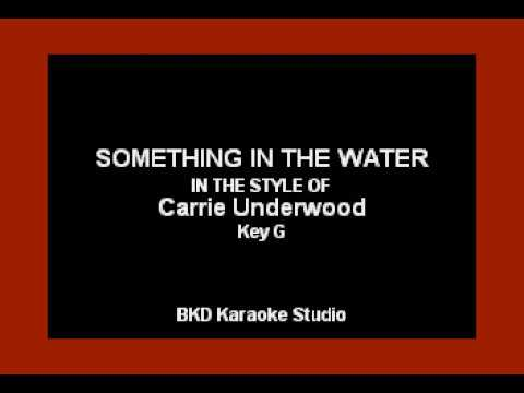 Something In The Water (In the Style of Carrie Underwood) (Karaoke with Lyrics)