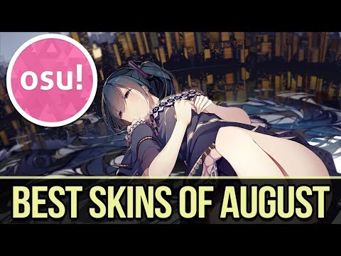 osu! Best Skins of August! Best Anime/Gameplay skins of the month!