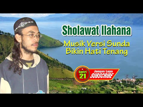"Sholawat Adem NIng Ati ""ILahana"""