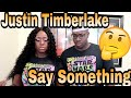 Justin Timerlake - Say Something ft. Chris Stapleton | Couple Reacts Mp3