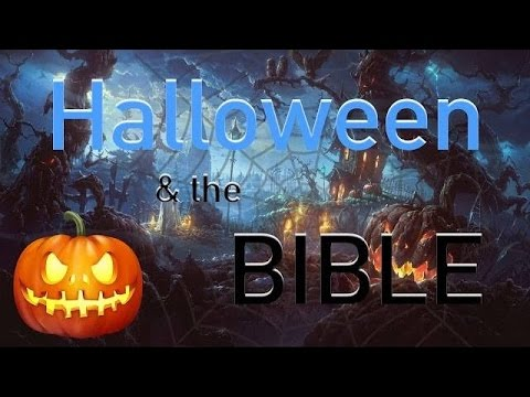 Halloween and the Bible: What is Halloween and what does the Bible ...