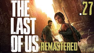The Last Of Us - Gameplay ITA - Sotto Assedio - Ep#27