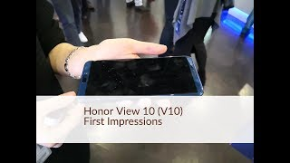 Honor View 10 First Impressions aka V10
