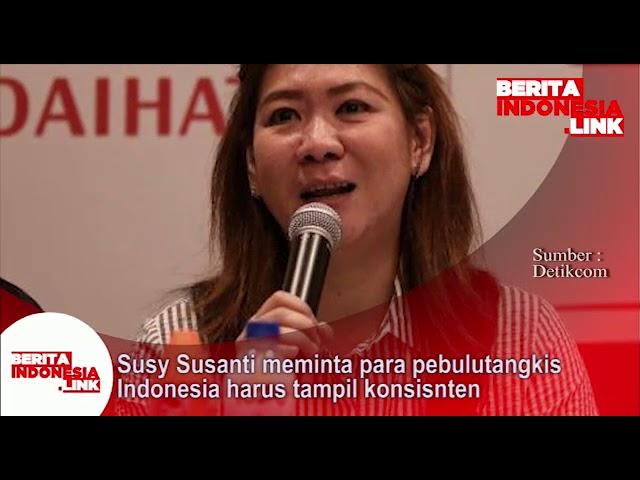 Susi Susanti meminta para pebukutangkis Indonesia harus tampil konsisten