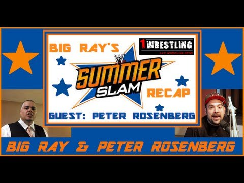 SUMMERSLAM 2013! PETER ROSENBERG & ANDREW GOLDSTEIN JOIN BIG RAY FOR THIS AWESOME RECAP!
